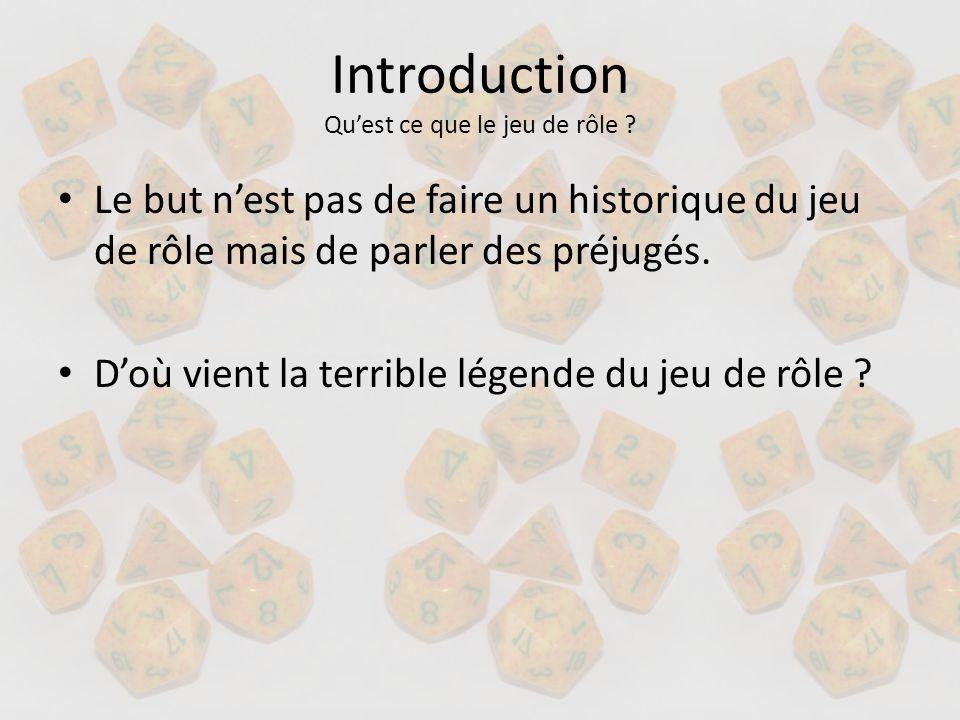 Introduction Qu'est ce que le jeu de rôle