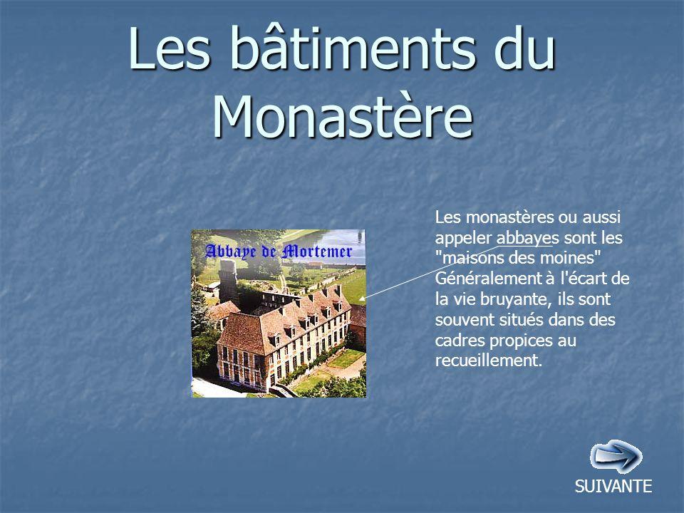 Les bâtiments du Monastère