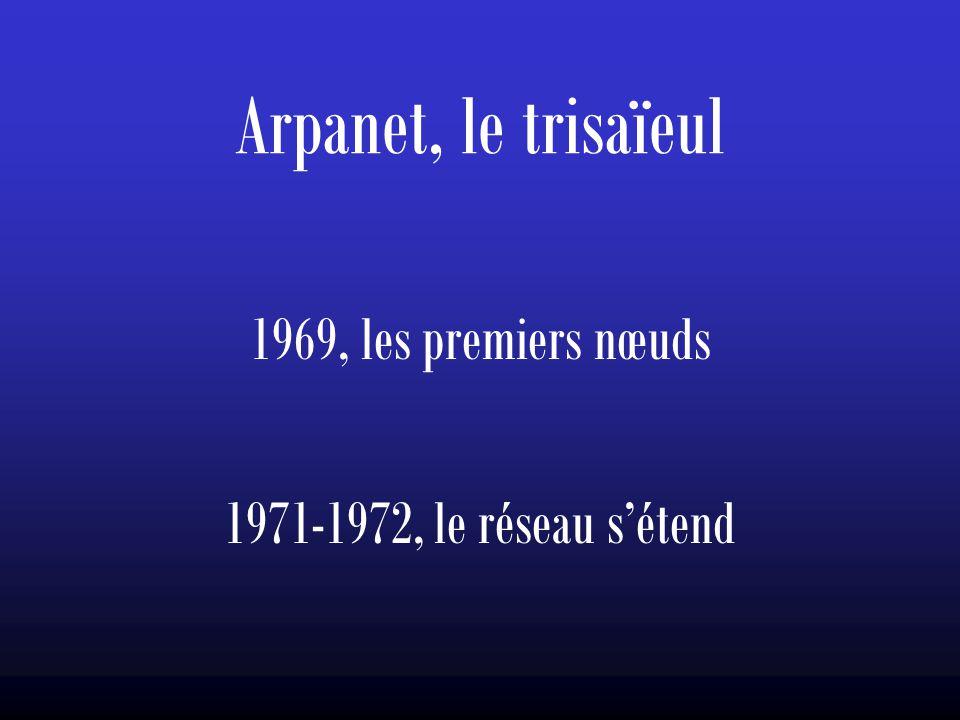 Arpanet, le trisaïeul 1969, les premiers nœuds