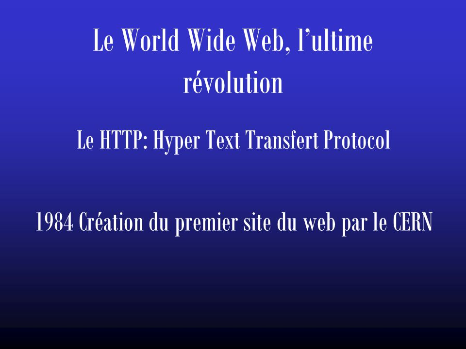 Le World Wide Web, l'ultime révolution