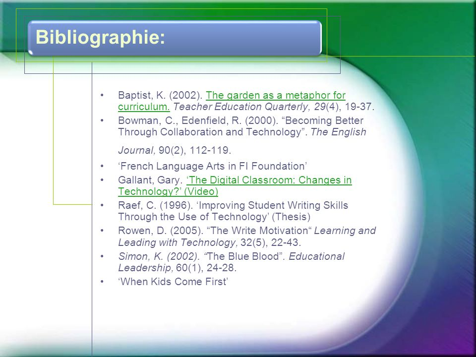 Bibliographie: Baptist, K. (2002). The garden as a metaphor for curriculum. Teacher Education Quarterly, 29(4), 19-37.
