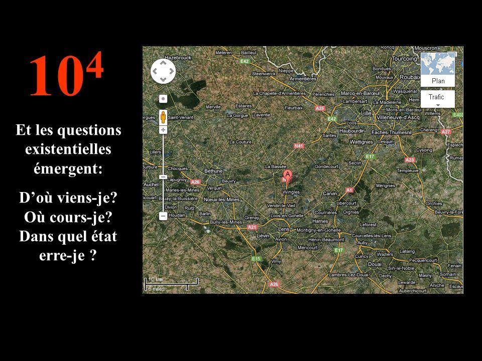 104 Et les questions existentielles émergent:
