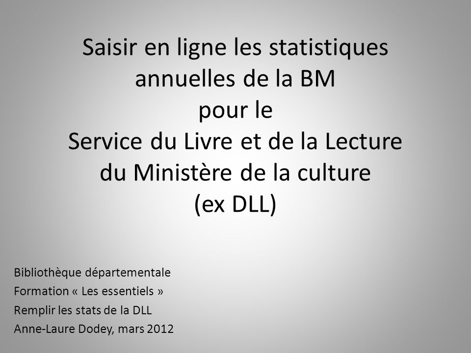 Saisir en ligne les statistiques annuelles de la BM pour le Service du Livre et de la Lecture du Ministère de la culture (ex DLL)