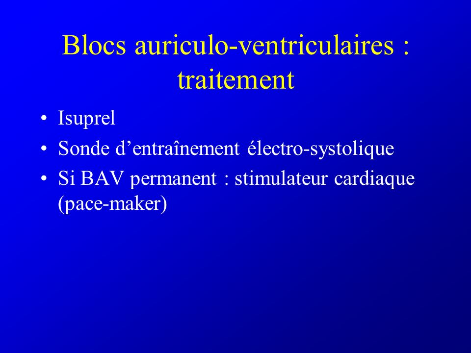 Blocs auriculo-ventriculaires : traitement