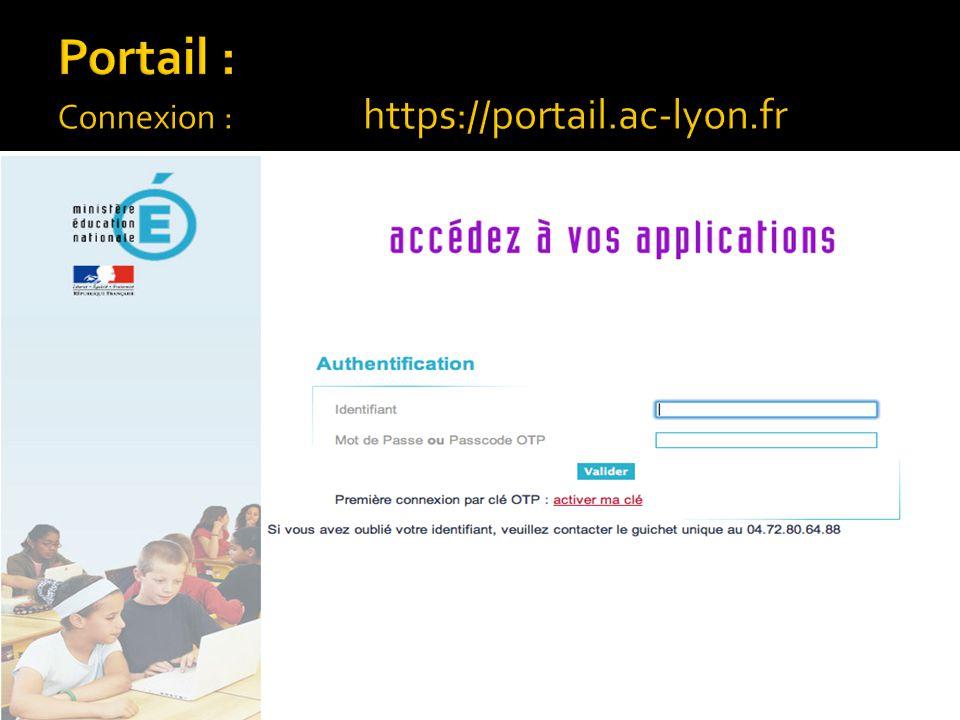 Portail : Connexion : https://portail.ac-lyon.fr