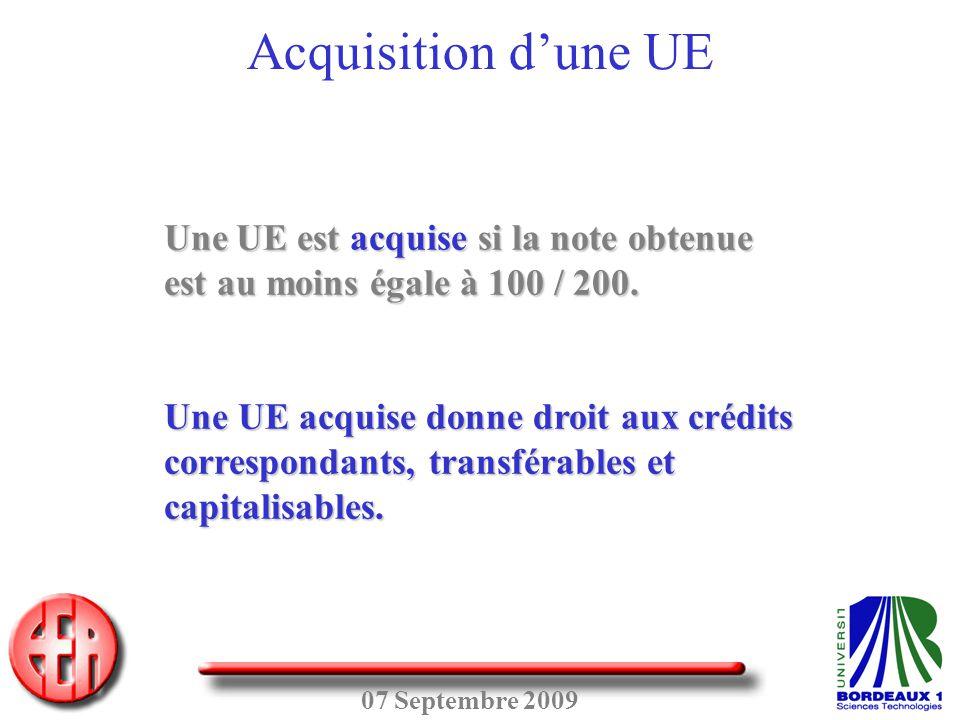 Acquisition d'une UE Une UE est acquise si la note obtenue est au moins égale à 100 / 200.