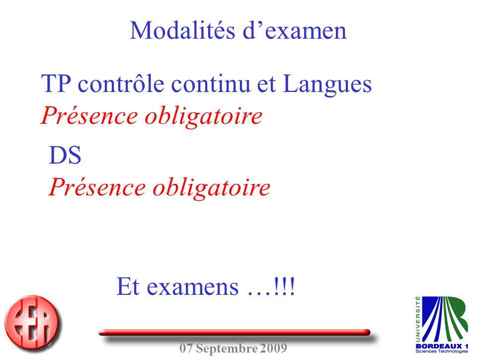 Modalités d'examen TP contrôle continu et Langues. Présence obligatoire. DS. Présence obligatoire.