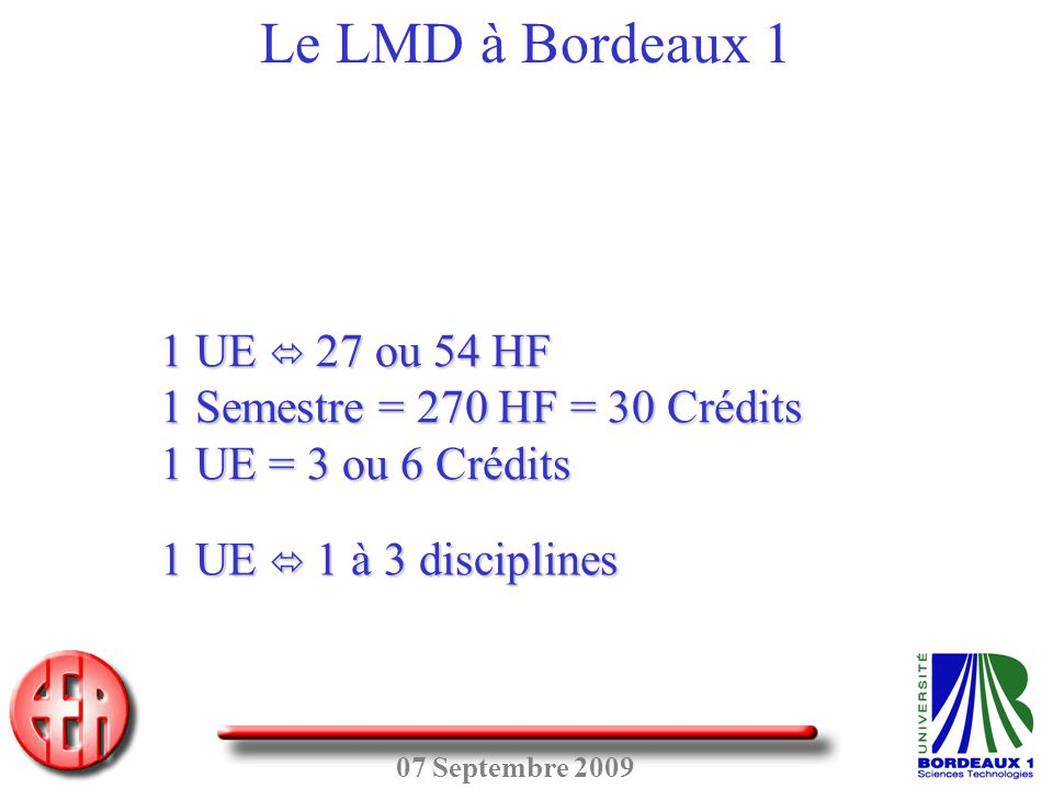 Le LMD à Bordeaux 1 1 UE  27 ou 54 HF