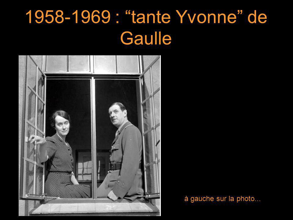 1958-1969 : tante Yvonne de Gaulle