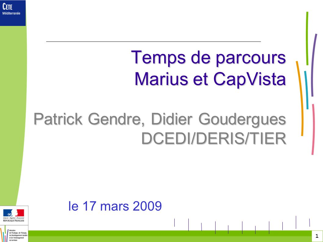 Temps de parcours Marius et CapVista Patrick Gendre, Didier Goudergues DCEDI/DERIS/TIER