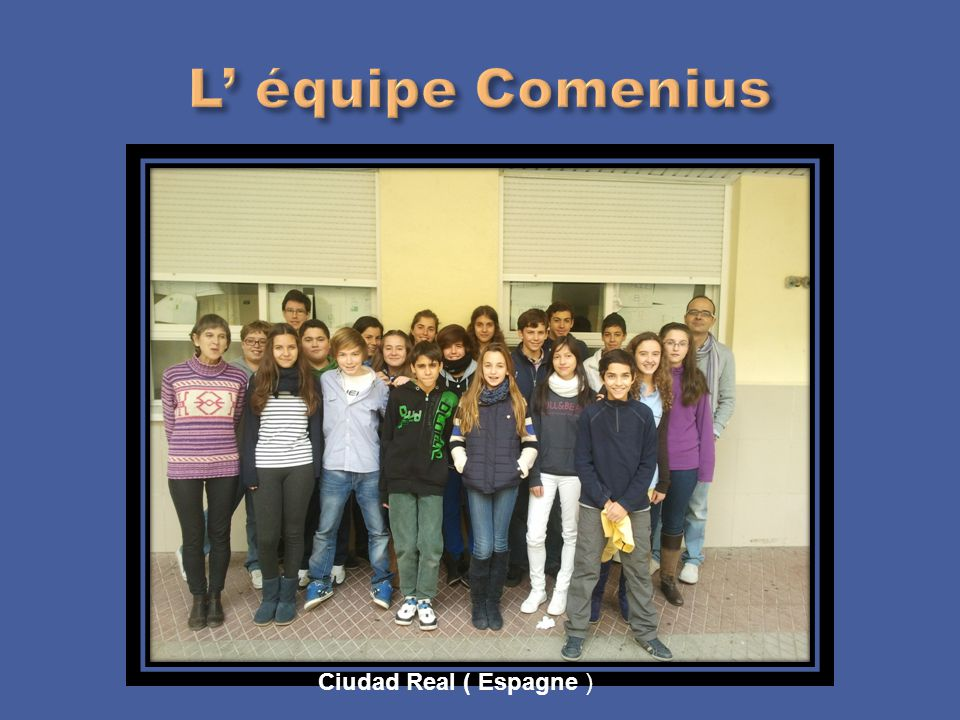 L' équipe Comenius Ciudad Real ( Espagne )