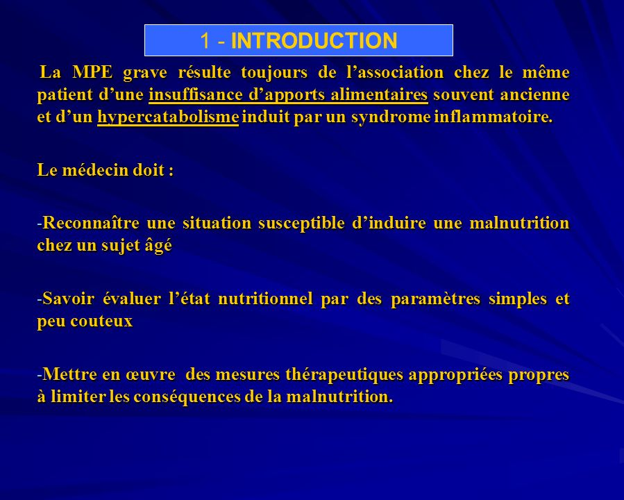 1 - INTRODUCTION Le médecin doit :
