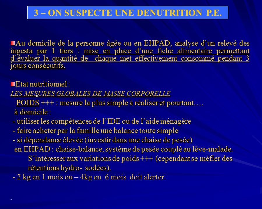 3 – ON SUSPECTE UNE DENUTRITION P.E.