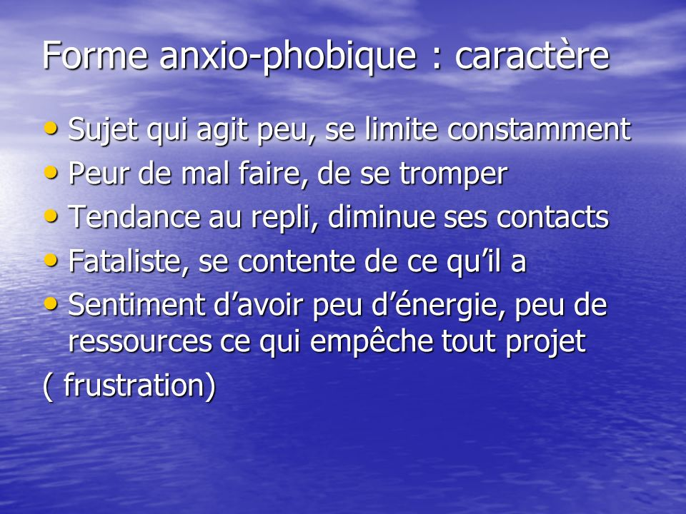 Forme anxio-phobique : caractère