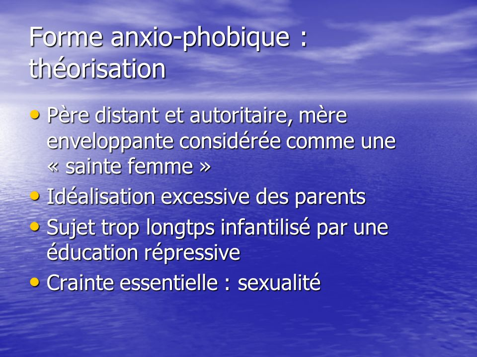 Forme anxio-phobique : théorisation