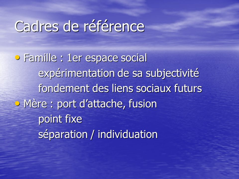 Cadres de référence Famille : 1er espace social