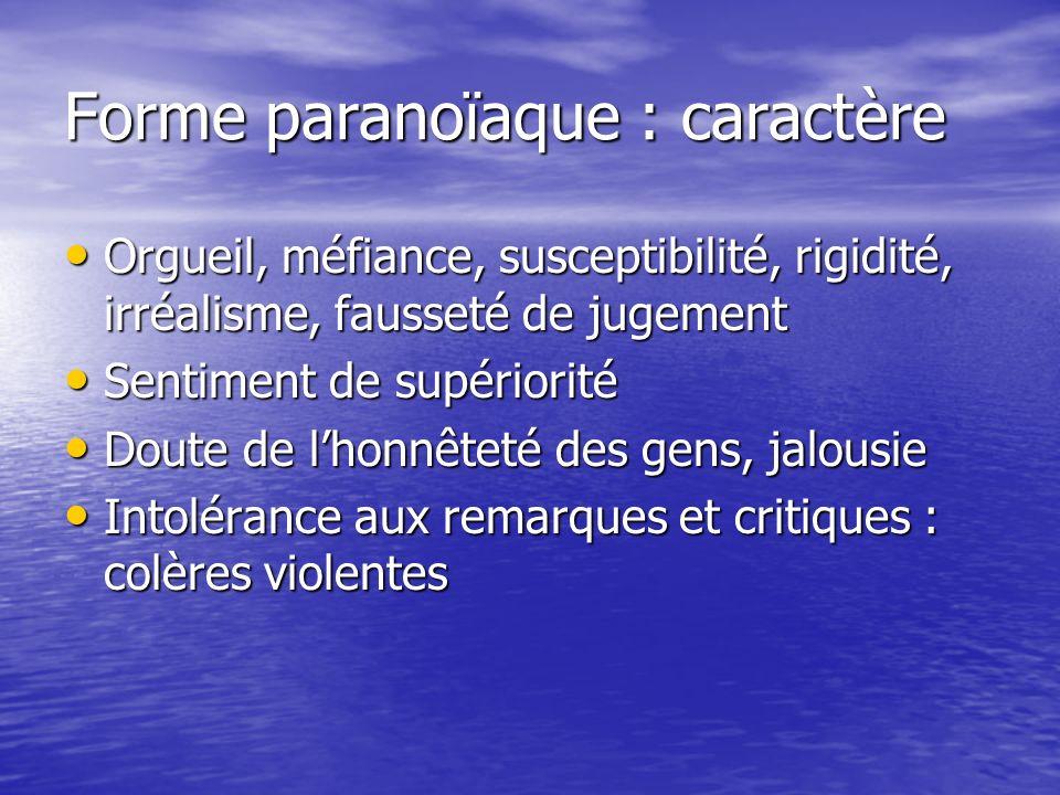 Forme paranoïaque : caractère
