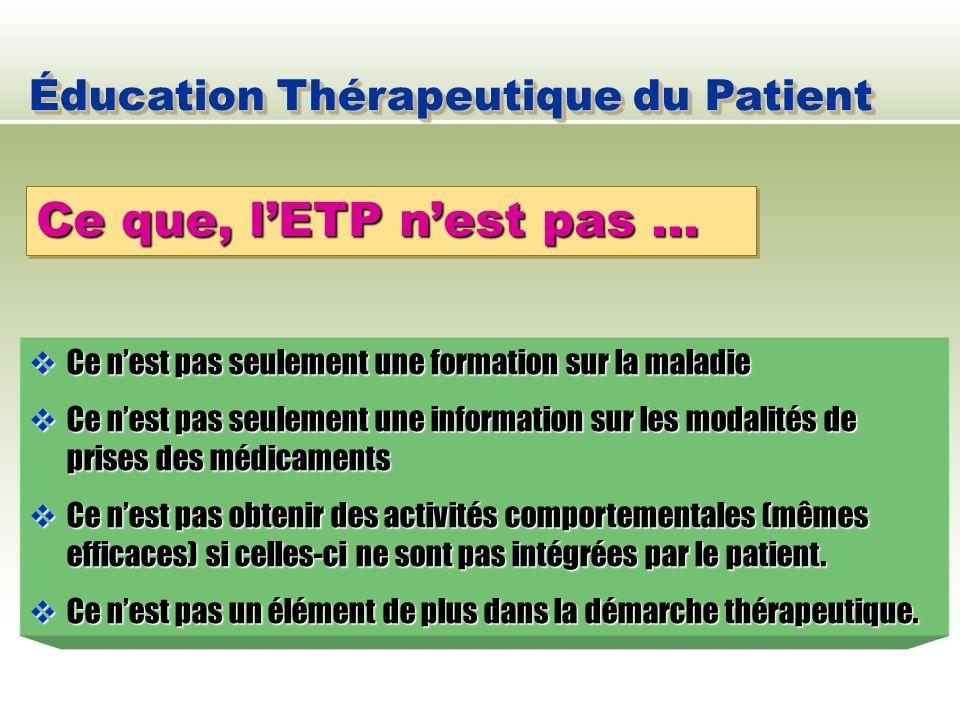 Ce que, l'ETP n'est pas … Éducation Thérapeutique du Patient