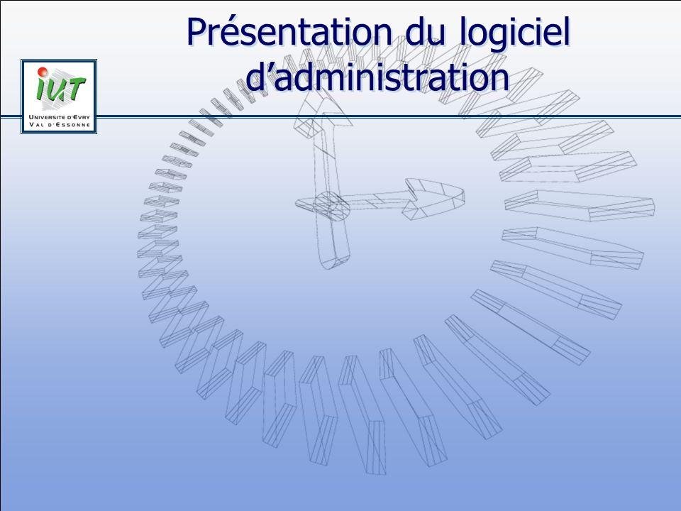 Présentation du logiciel d'administration