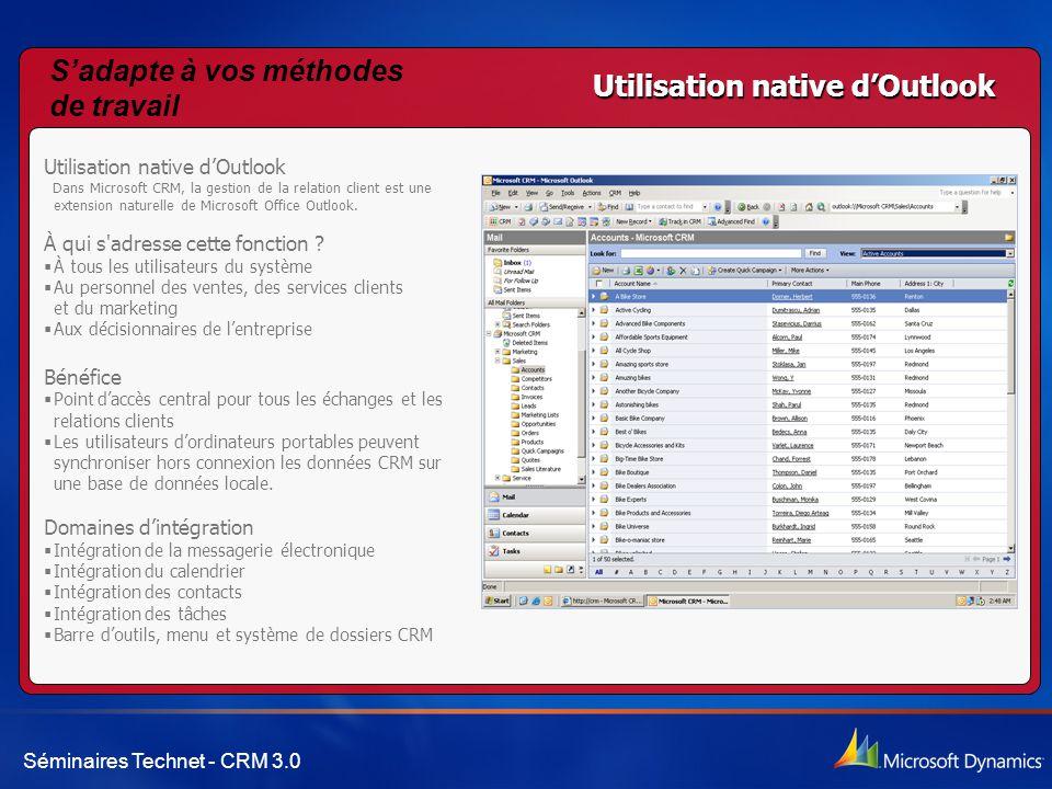 Utilisation native d'Outlook S'adapte à vos méthodes de travail