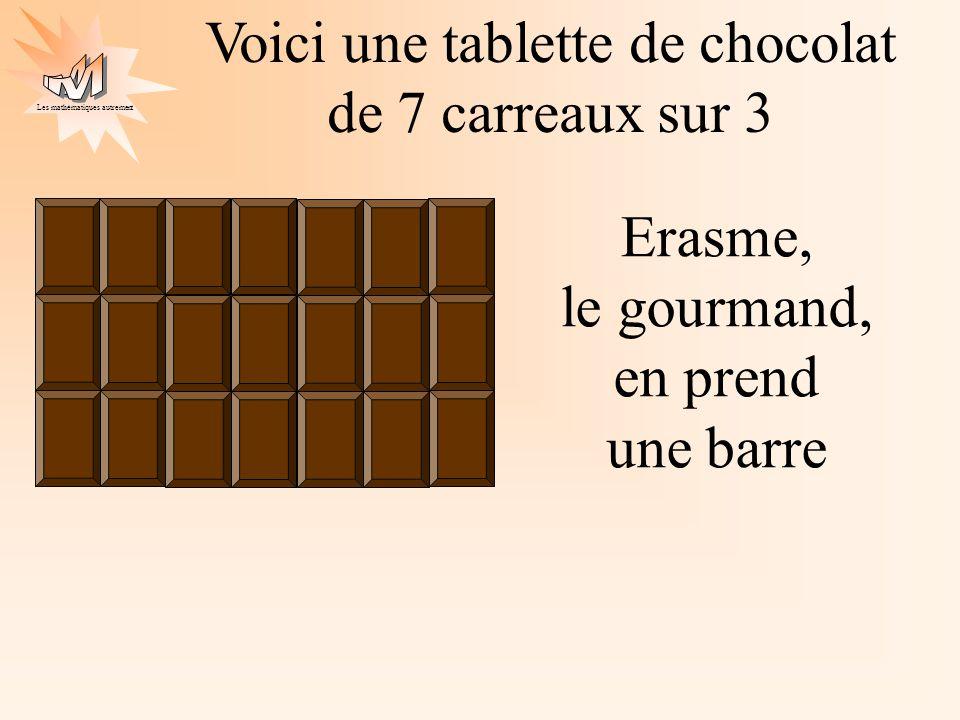 Voici une tablette de chocolat de 7 carreaux sur 3