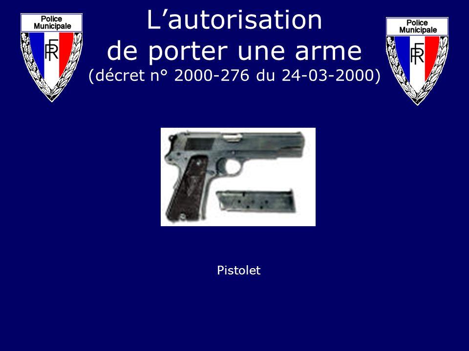 L'autorisation de porter une arme (décret n° 2000-276 du 24-03-2000)