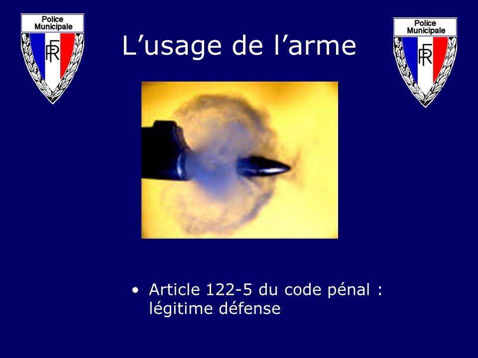 L'usage de l'arme Article 122-5 du code pénal : légitime défense