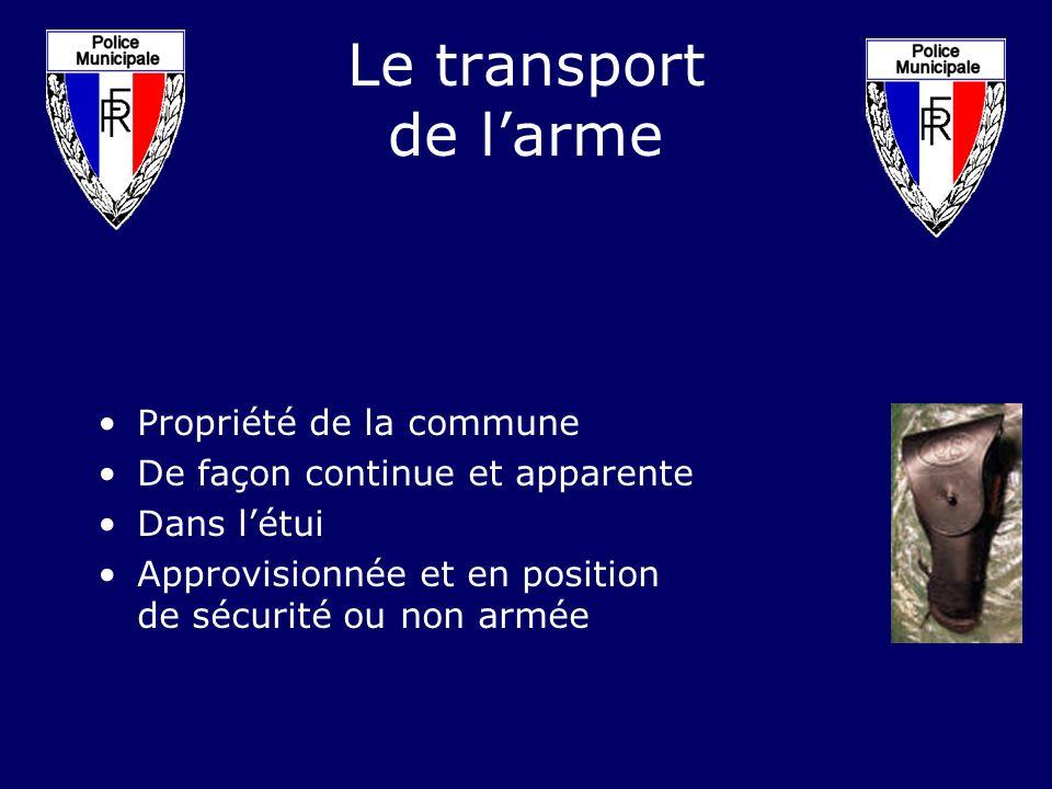 Le transport de l'arme Propriété de la commune
