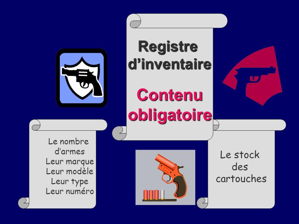 Contenu obligatoire Registre d'inventaire Le stock des cartouches
