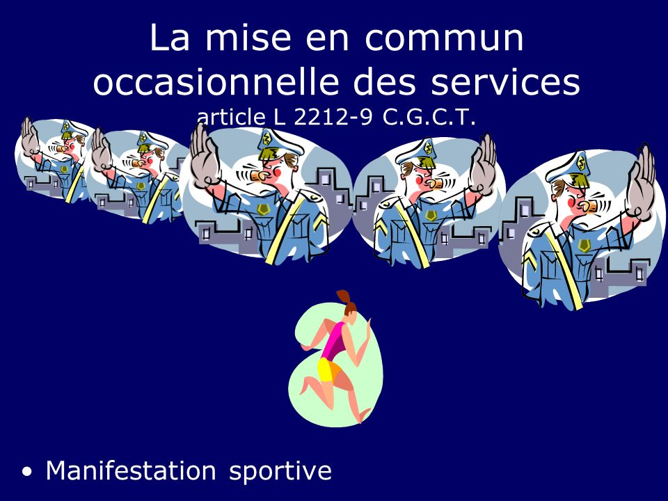 La mise en commun occasionnelle des services article L 2212-9 C.G.C.T.