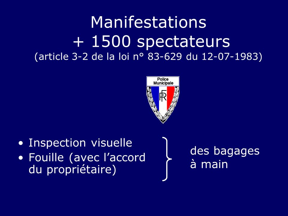Manifestations + 1500 spectateurs (article 3-2 de la loi n° 83-629 du 12-07-1983)