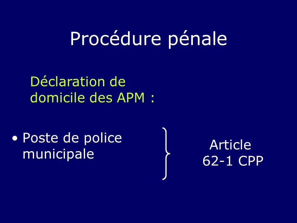 Procédure pénale Déclaration de domicile des APM :
