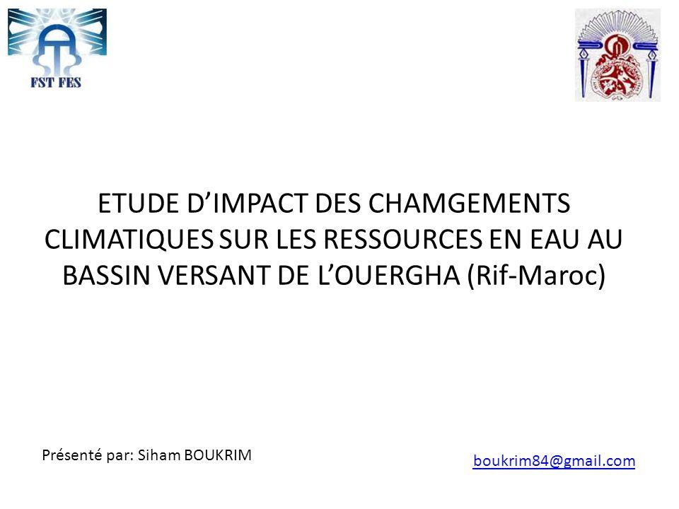 ETUDE D'IMPACT DES CHAMGEMENTS CLIMATIQUES SUR LES RESSOURCES EN EAU AU BASSIN VERSANT DE L'OUERGHA (Rif-Maroc)