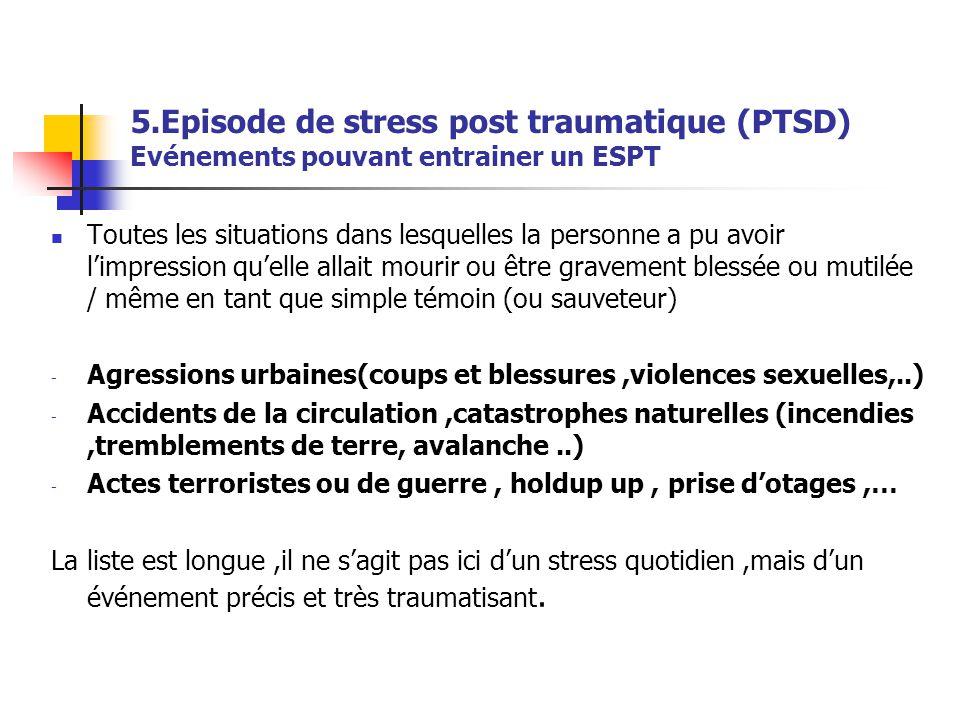 5.Episode de stress post traumatique (PTSD) Evénements pouvant entrainer un ESPT