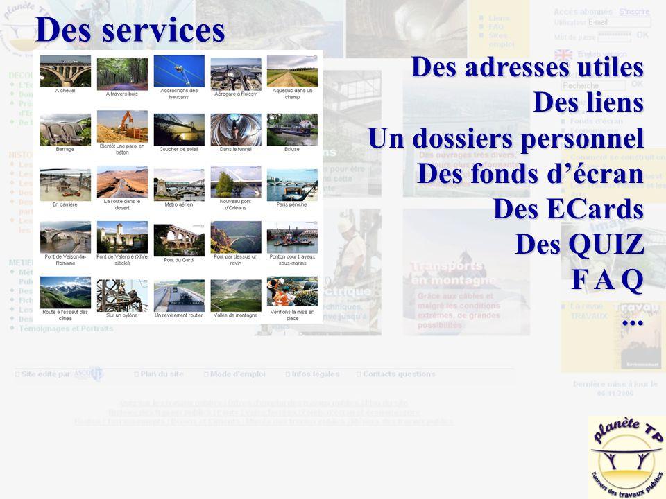 Des services Des adresses utiles Des liens Un dossiers personnel