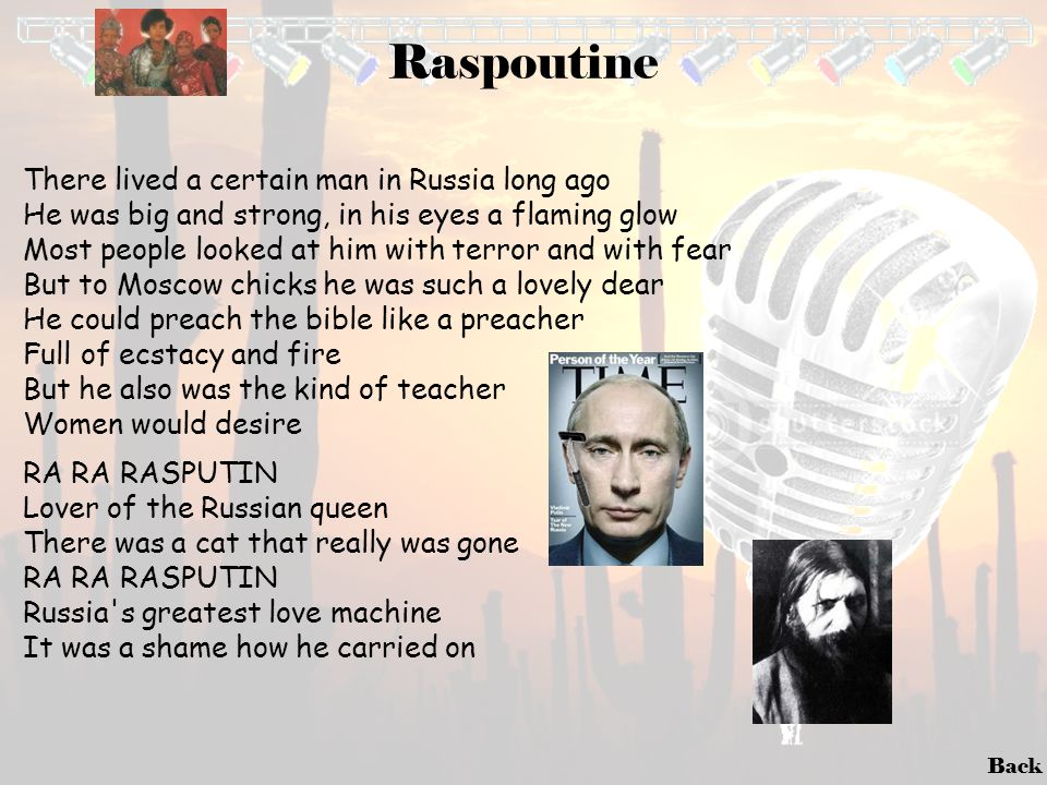 Raspoutine There lived a certain man in Russia long ago