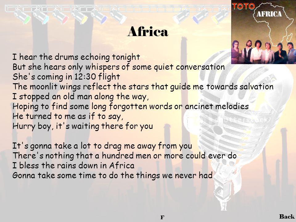 Africa I hear the drums echoing tonight
