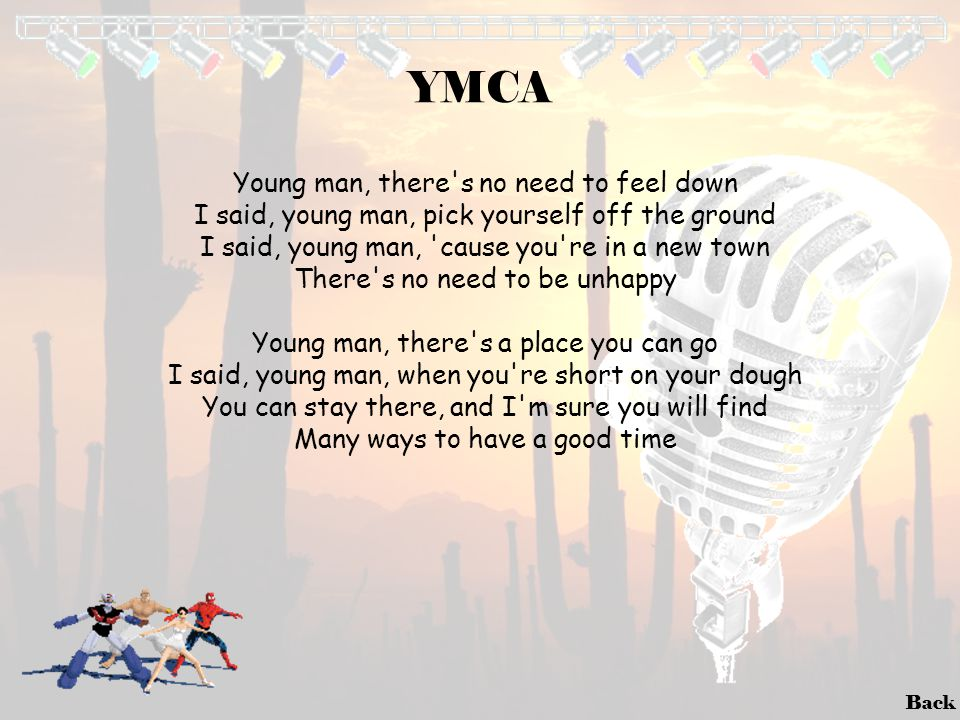 YMCA Young man, there s no need to feel down