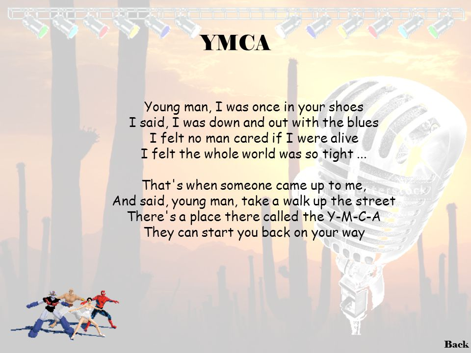 YMCA Young man, I was once in your shoes