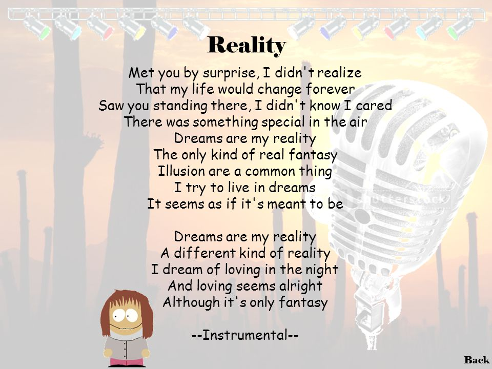 Reality Met you by surprise, I didn t realize