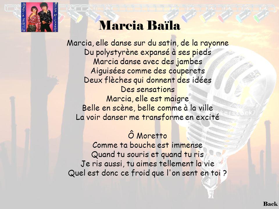 Marcia Baïla Marcia, elle danse sur du satin, de la rayonne