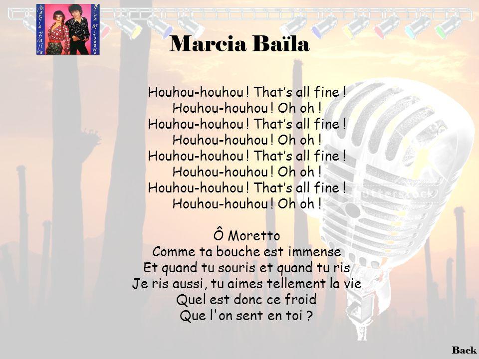 Marcia Baïla Houhou-houhou ! That's all fine ! Houhou-houhou ! Oh oh !