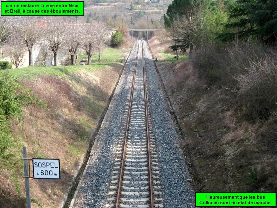 car on restaure la voie entre Nice et Breil, à cause des éboulements.