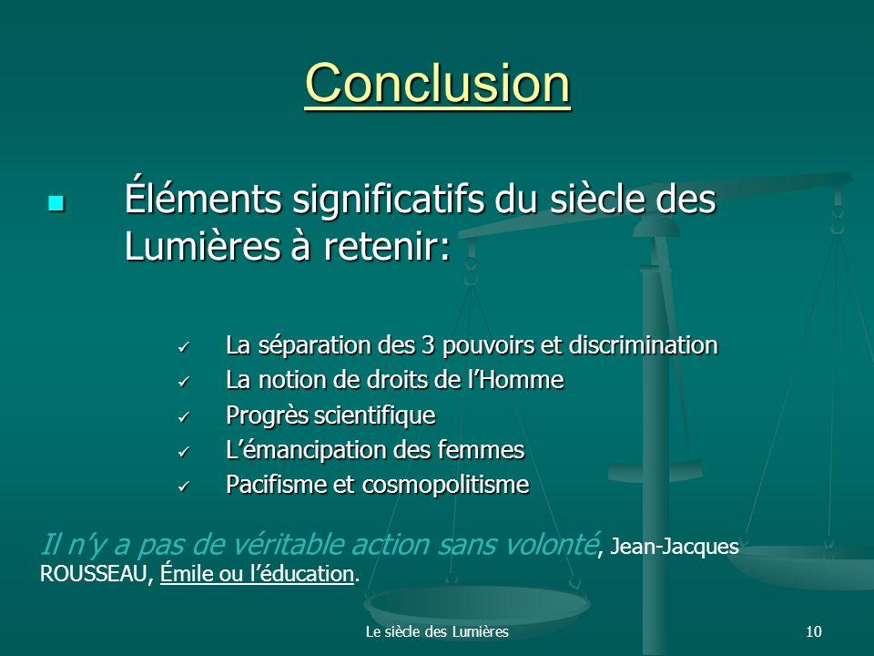Conclusion Éléments significatifs du siècle des Lumières à retenir: