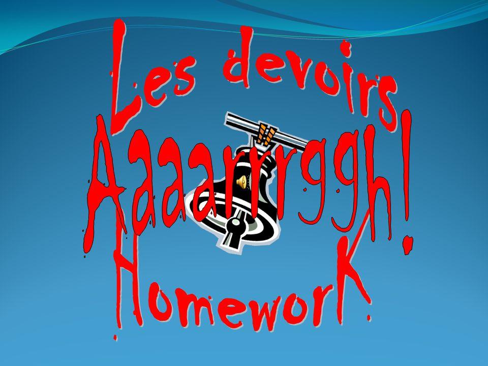 Les devoirs Aaaarrrggh! HomeworK