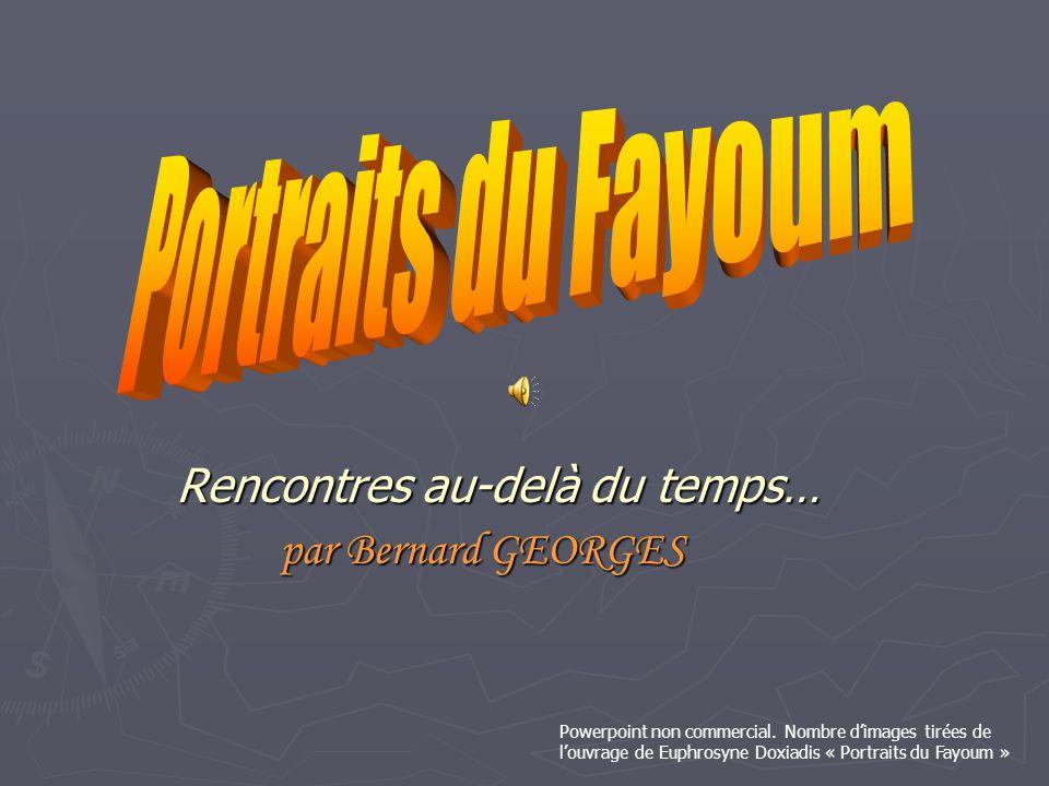 Portraits du Fayoum Rencontres au-delà du temps… par Bernard GEORGES