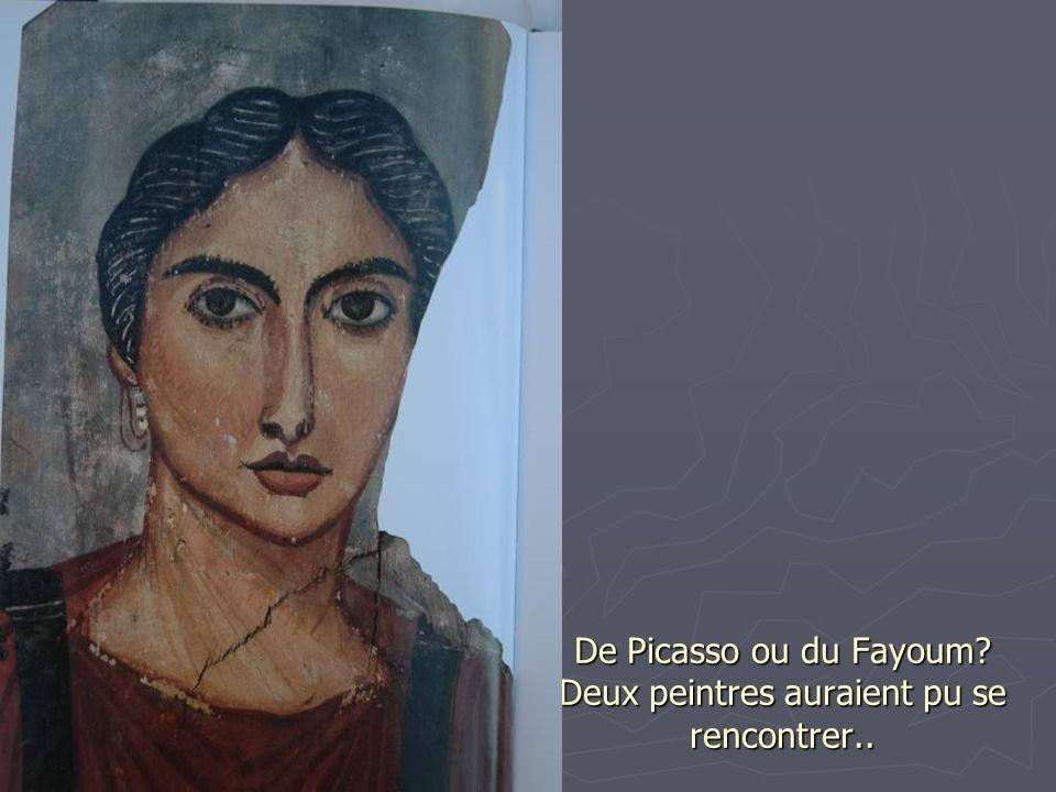 De Picasso ou du Fayoum Deux peintres auraient pu se rencontrer..