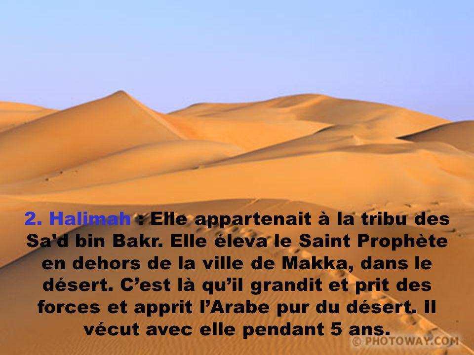 2. Halimah : Elle appartenait à la tribu des Sa d bin Bakr