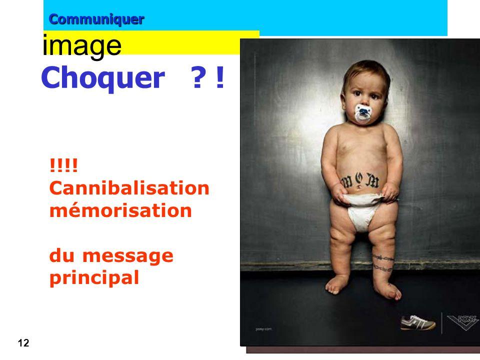 image Choquer ! !!!! Cannibalisation mémorisation du message