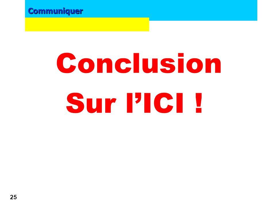 Conclusion Sur l'ICI !